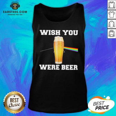 Good Wish You Were Beer Tank Top - Design By Earstees.com
