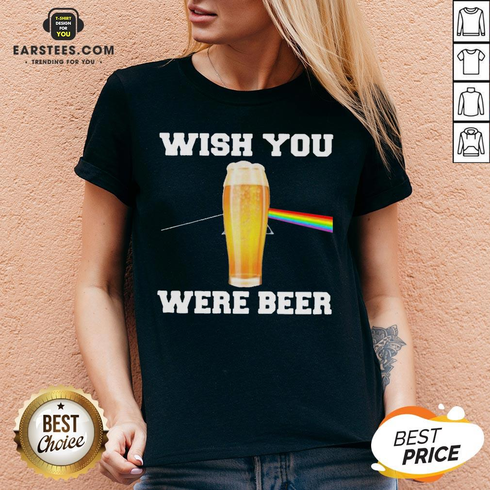 Good Wish You Were Beer V-neck - Design By Earstees.com