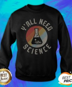 Good Y'all Need Science Vintage Retro Sweatshirt