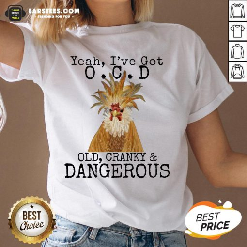 Good Yeah I've Got O.C.D Old Cranky Dangerous V-neck - Design By Earstees.com