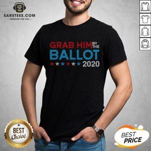 Grab Him By The Ballot – Joe Biden And Kamala Harris 2020 T-Shirt - Design By Earstees.com