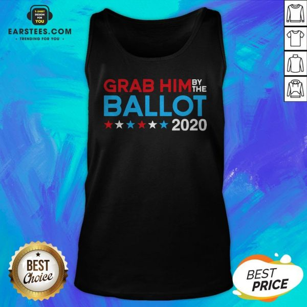 Grab Him By The Ballot – Joe Biden And Kamala Harris 2020 Tank Top - Design By Earstees.com
