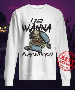 Halloween Joker I Just Wanna Play With You Sweatshirt