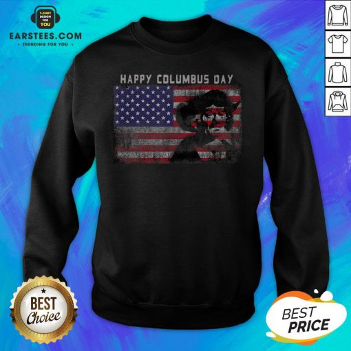 Happy Columbus Day – Italian Explorer – America – Discovery Sweatshirt - Design By Earstees.com