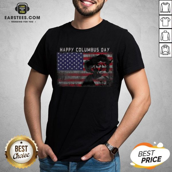Happy Columbus Day – Italian Explorer – America – Discovery T-Shirt - Design By Earstees.com