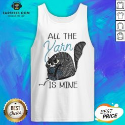 Hot Cat All The Yarn Is Mine Tank Top - Design By Earstees.com