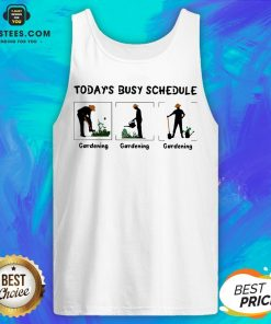 Hot Gardening Today's Busy Schedule Tank Top - Design By Earstees.com