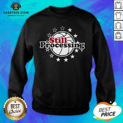 Hot Still Processing Philadelphia Basketball Sweatshirt - Design By Earstees.com