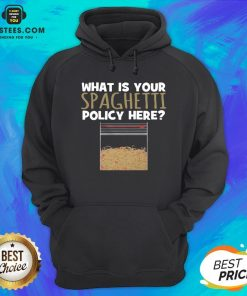 Hot What Is Your Spaghetti Policy Here Hoodie - Design By Earstees.com
