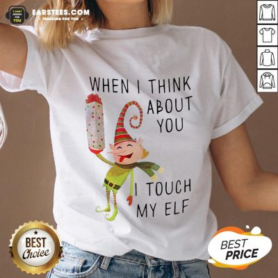 Hot When I Think About You I Touch My ELF V-neck - Design By Earstees.com
