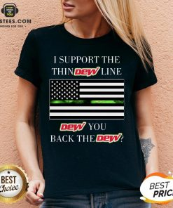 I Support The Thin Dew Line Dew You Back The Dew V-neck - Design By Earstees.com