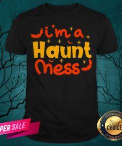 I'm A Haunt Mess Happy Halloween Shirt
