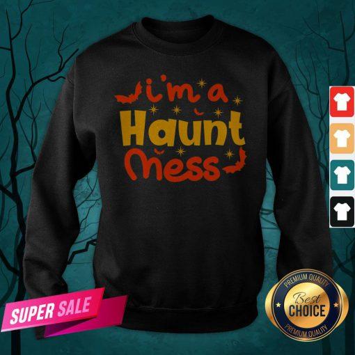 I'm A Haunt Mess Happy Halloween Sweatshirt