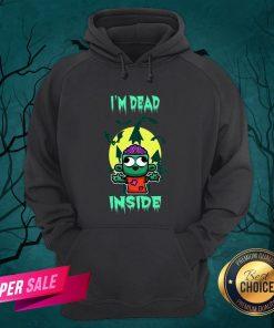 I'm Dead Inside Zombie Happy Halloween Hoodie