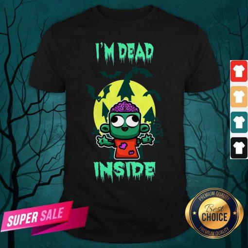 I'm Dead Inside Zombie Happy Halloween Shirt