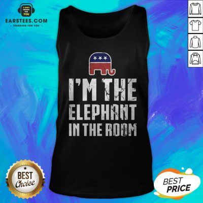 I'm The Elephant In The Room Republican Conservative Pride Tank Top - Design By Earstees.com