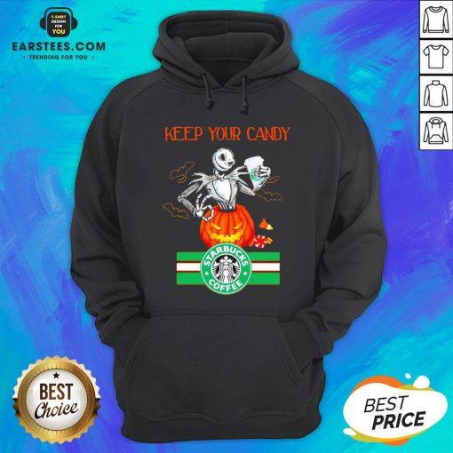 Jack Skellington Keep Your Candy I'll Have Starbuck Coffee Hoodie - Design By Earstees.com