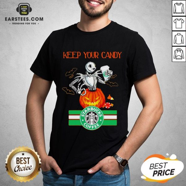 Jack Skellington Keep Your Candy I'll Have Starbuck Coffee Shirt - Design By Earstees.com