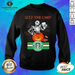 Jack Skellington Keep Your Candy I'll Have Starbuck Coffee Sweatshirt - Design By Earstees.com