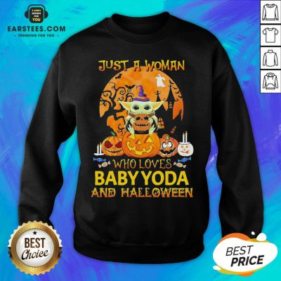 Just A Woman Who Loves Baby Yoda And Halloween Sweatshirt - Design By Earstees.com