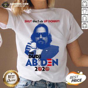 Lebowski Bowling Shut The Fuck Up Donny The Dude Biden 2020 V-neck - Design By Earstees.com