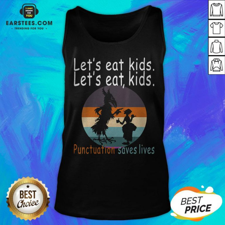 Let's Eat Kids Punctuation Saves Lives Teacher Halloween Vintage Retro Tank Top- Design By Earstees.com