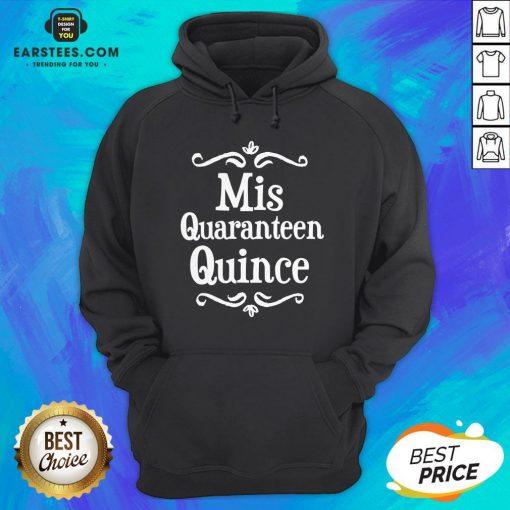 Mis Quince 15 Quaranteen Birthday Teenager Hoodie - Design By Earstees.com