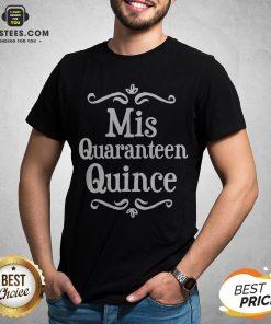 Mis Quince 15 Quaranteen Birthday Teenager Shirt - Design By Earstees.com