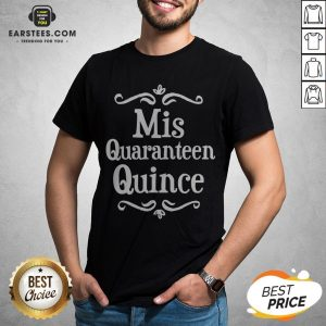 Mis Quince 15 Quaranteen Birthday Teenager Shirt - Design By Earstees.com