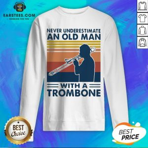 Never Underestimate An Old Man With A Trombone Vintage Retro Sweatshirt - Design By Earstees.com