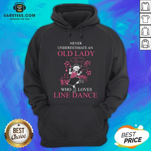 Never Underestimate Old Lady Who Loves Line Dance Hoodie - Design By Earstees.com