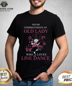 Never Underestimate Old Lady Who Loves Line Dance Shirt - Design By Earstees.com
