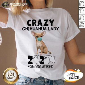 Nice Crazy Chihuahua Lady Mask 2020 Toilet Paper Quarantined V-neck - Design By Earstees.com