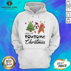 Nice Have A Pawsome Christmas Bulldog Hoodie - Design By Earstees.com