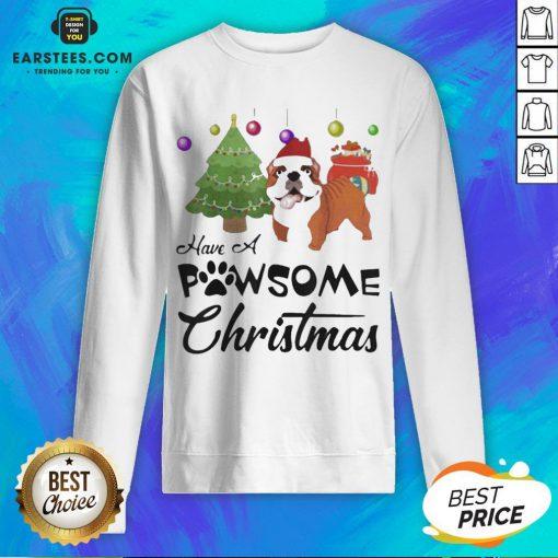 Nice Have A Pawsome Christmas Bulldog Sweatshirt - Design By Earstees.com