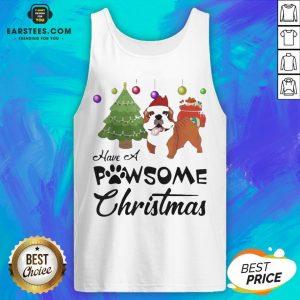 Nice Have A Pawsome Christmas Bulldog Tank Top - Design By Earstees.com