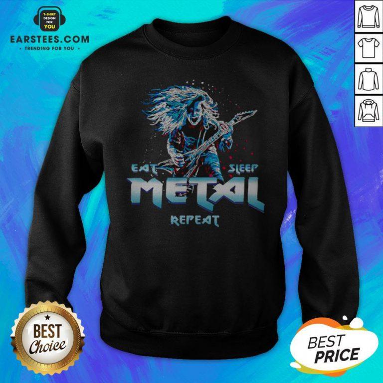Nice Heavy Metal Eat Metal Sleep Repeat Sweatshirt