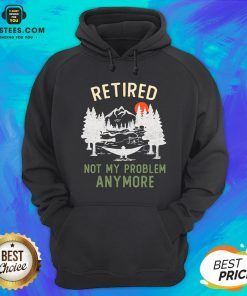 Nice Retired 2020 Not My Problem Anymore Retirement Chrismas Hoodie - Design By Earstees.com