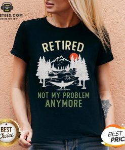Nice Retired 2020 Not My Problem Anymore Retirement Chrismas V-neck - Design By Earstees.com