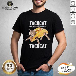 Nice Tacocat Spelled Backwards Is Tacocat Shirt - Design By Earstees.com