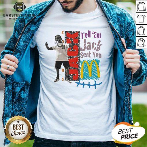 Nice Tell 'Em Jack Sent You Blue Shirt - Design By Earstees.com