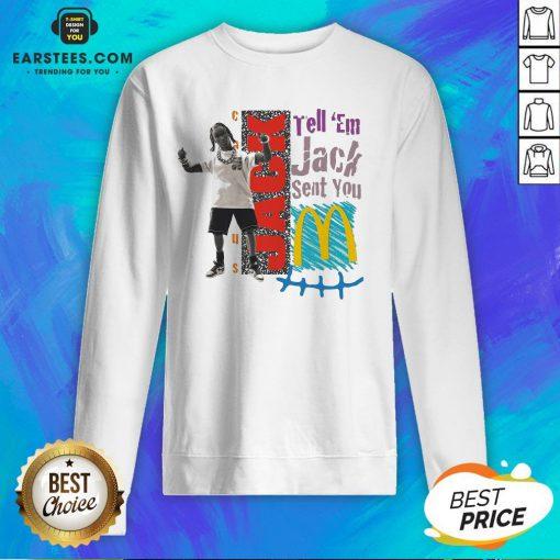 Nice Tell 'Em Jack Sent You Blue Sweatshirt - Design By Earstees.com