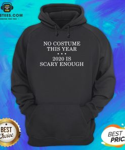 No Costume This Year 2020 Is Scary Enough Hoodie - Design By Earstees.com