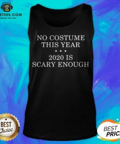 No Costume This Year 2020 Is Scary Enough Tank Top - Design By Earstees.com