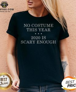 No Costume This Year 2020 Is Scary Enough V-neck - Design By Earstees.com