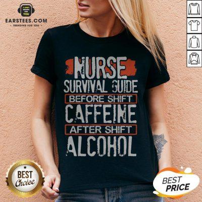 Nurse Survival Guide Before Shift Caffeine After Alcohol V-neck - Design By Earstees.com
