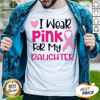 Official I Wear Pink For My Daughter Shirt - Design By Earstees.com