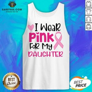 Official I Wear Pink For My Daughter Tank Top - Design By Earstees.com