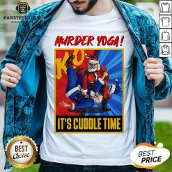 Official Murder Yoga It's Cuddle Time Shirt - Design By Earstees.com