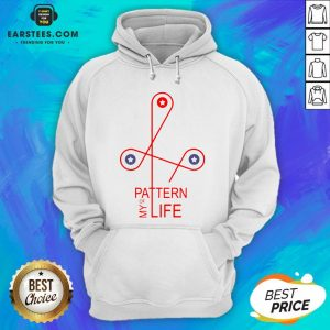 Official Pattern Of My Life Hoodie - Design By Earstees.com